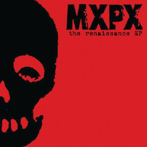 MxPx альбом The Renaissance EP