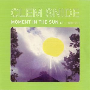 Clem Snide альбом Moment In The Sun