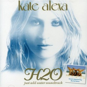 Kate Alexa альбом H2O: Just Add Water