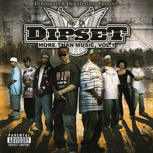 The Diplomats альбом Dipset: More Than Music, Volume 1