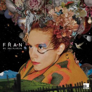 Fran альбом We Are Planets