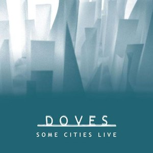 Doves альбом Some Cities Live EP
