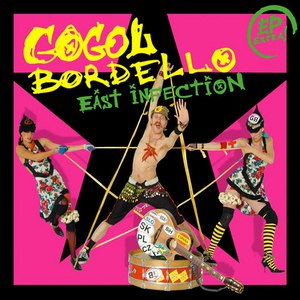 Gogol Bordello альбом East Infection