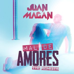 Juan Magan альбом Mal De Amores (The Remixes)