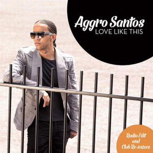Aggro Santos альбом Love Like This (Remixes) - EP