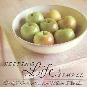 William Ellwood альбом Keeping Life Simple