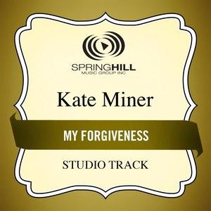 Kate Miner альбом My Forgiveness (Studio Track)