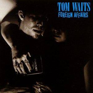 Tom Waits альбом Foreign Affairs