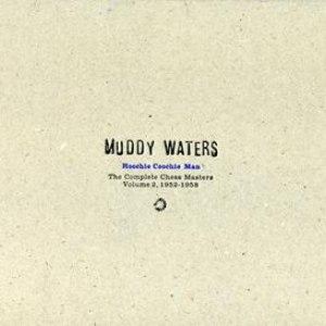 Muddy Waters альбом Hoochie Coochie Man: Complete Chess Masters, Volume 2 - 1952-1958