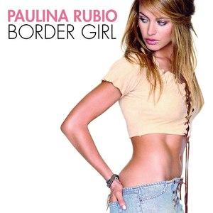 Paulina Rubio альбом Border Girl