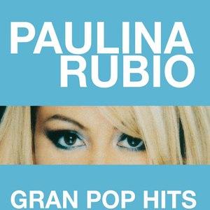 Paulina Rubio альбом Gran Pop Hits