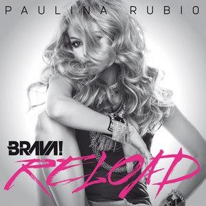 Paulina Rubio альбом Brava! Reload