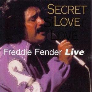 Freddy Fender альбом Secret Love: Live