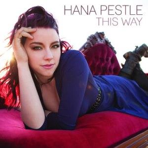 Hana Pestle альбом This Way
