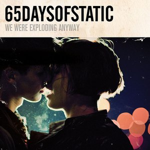 65daysofstatic альбом We Were Exploding Anyway