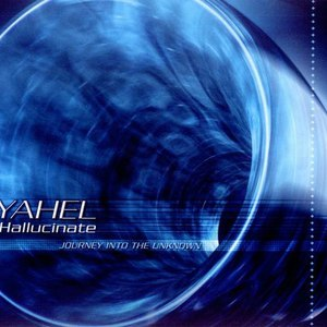 Yahel альбом Hallucinate: Journey into the Unknown