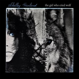 Shelley Harland альбом The Girl Who Cried Wolf