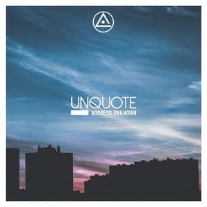 Unquote альбом Address Unknown