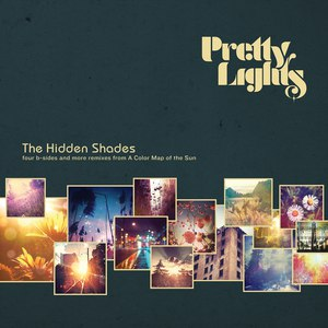 Pretty Lights альбом The Hidden Shades