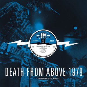 Death From Above 1979 альбом Live at Third Man Records