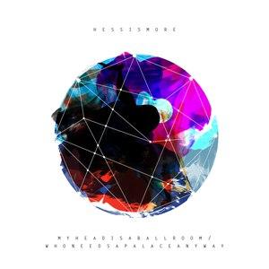 Hess Is More альбом Myheadisaballroom / Whoneedsapalaceanyway