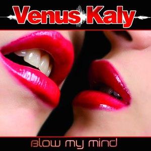 Venus Kaly альбом Blow My Mind