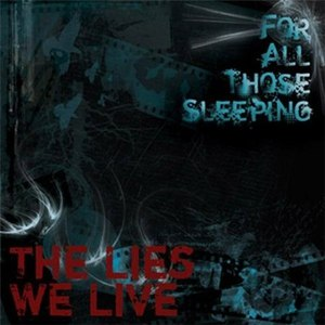 For All Those Sleeping альбом The Lies We Live