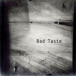Bad Taste альбом Bad Taste