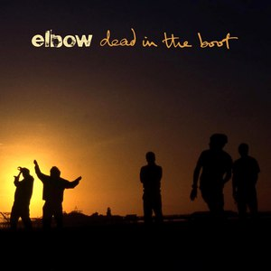Elbow альбом Dead in the Boot