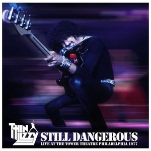 Thin Lizzy альбом Still Dangerous (Live At The Tower Theatre Philadelphia 1977)
