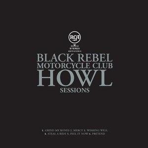 Black Rebel Motorcycle Club альбом Howl Sessions