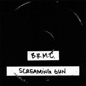 Black Rebel Motorcycle Club альбом Screaming Gun
