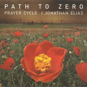 Jonathan Elias альбом Prayer Cycle: Path To Zero