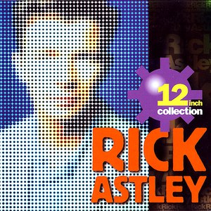Rick Astley альбом 12 Inch Collection