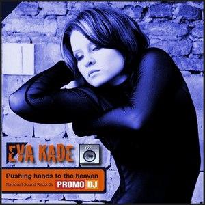 Eva Kade альбом Pushing Hands to the Heaven
