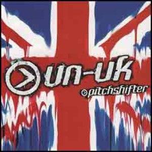 Pitchshifter альбом Un-United Kingdom