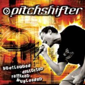 Pitchshifter альбом Bootlegged, Distorted, Remixed & Uploaded