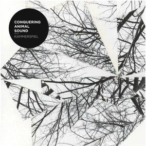 Conquering Animal Sound альбом Kammerspiel