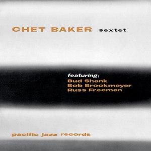 Chet Baker альбом Chet Baker Sextet