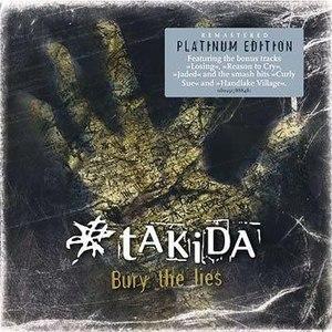 Takida альбом Bury The Lies (Platinum Edition)