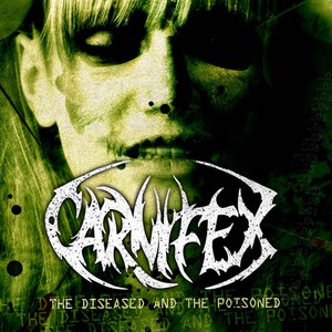 Carnifex альбом The Diseased And The Poisoned