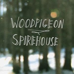Woodpigeon альбом Spirehouse