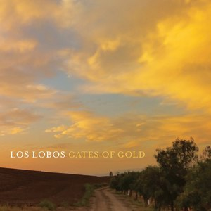 Los Lobos альбом Gates Of Gold