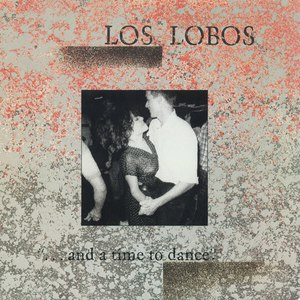 Los Lobos альбом ...and a time to dance
