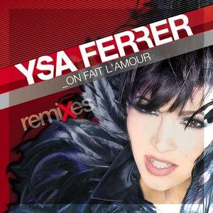 Ysa Ferrer альбом On Fait L'amour (Remixes)