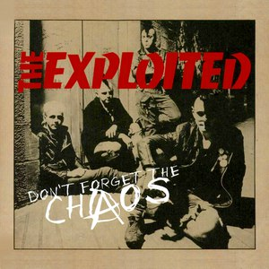 The Exploited альбом Don't Forget the Chaos