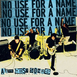 No Use For A Name альбом All The Best Songs