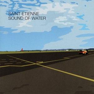 Saint Etienne альбом Sound Of Water