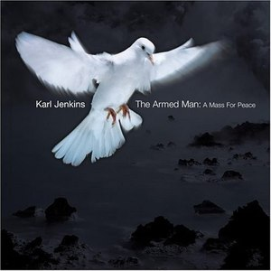 Karl Jenkins альбом The Armed Man: A Mass For Peace