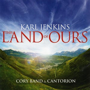 Karl Jenkins альбом This Land of Ours